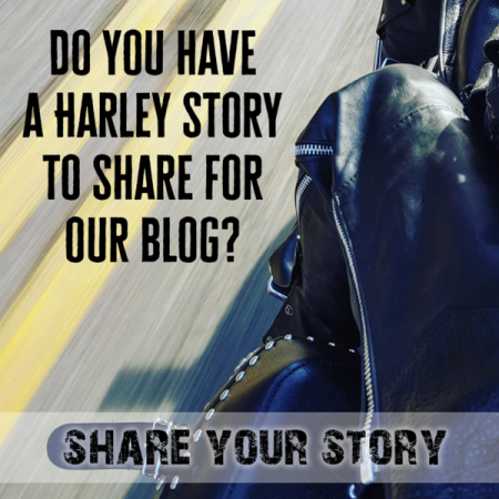 Share Your Harley Story!