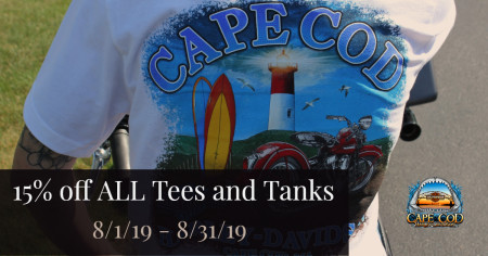 August - Take 15% OFF all Tees and Tank Tops at Cape Cod Harley-Davidson