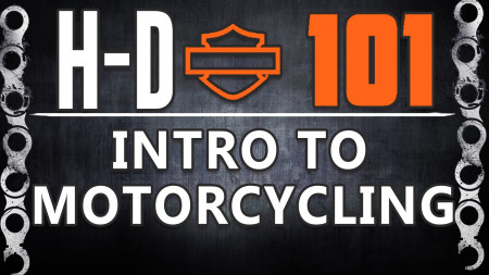 H-D 101 Intro to MOtorcycling