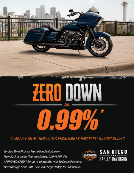 Zero Down and Rates as Low as 0.99% APR  on New 2019 or earlier Touring Models.