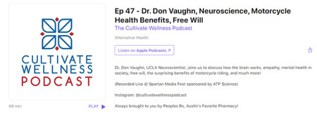 Ep 47- Dr. Don Vaughn , Neuroscience, Motorcycle Health Benefits, Free Will.