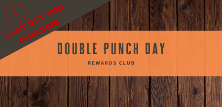 LAST Punch Day & It's Double!