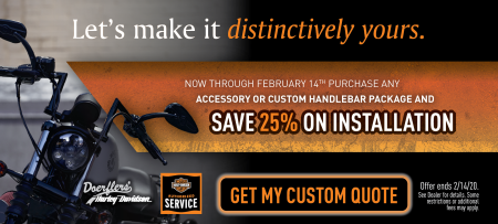 Save 25% on Installation with Accessory or Handlebar Package Purchase