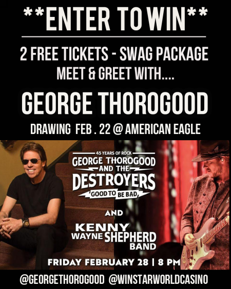 WIN FREE TICKETS TO SEE GEORGE THOROGOOD & THE DESTROYERS AT WINSTAR WORLD CASINO