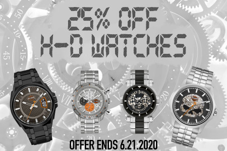 25% OFF H-D Watches!