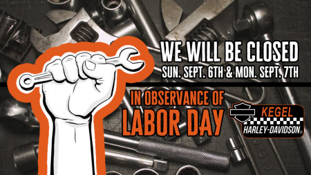 Labor Day - Closed Sunday & Monday