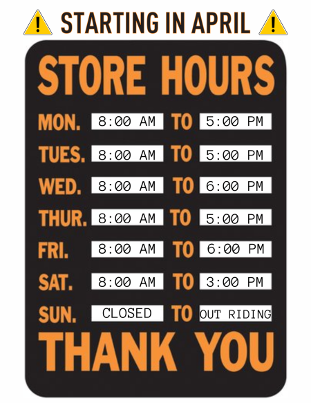 New Hours starting the first week in APRIL!