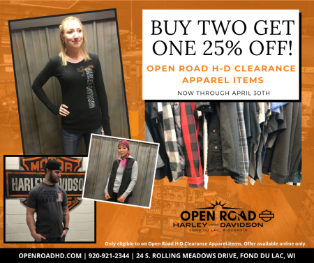 BUY TWO GET ONE 25% OFF OPEN ROAD H-D CLEARANCE  APPAREL ITEMS