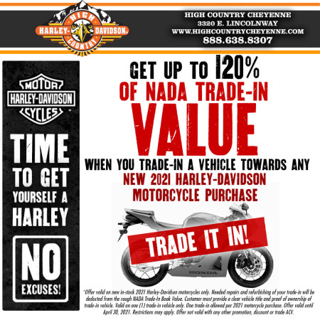 Get up to 120% of NADA Trade-In Value when you purchase a new 2021 Harley-Davidson Motorcycle!